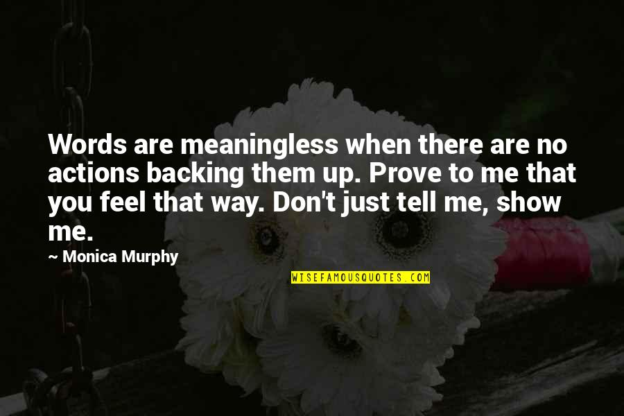 Words Are Just Quotes By Monica Murphy: Words are meaningless when there are no actions
