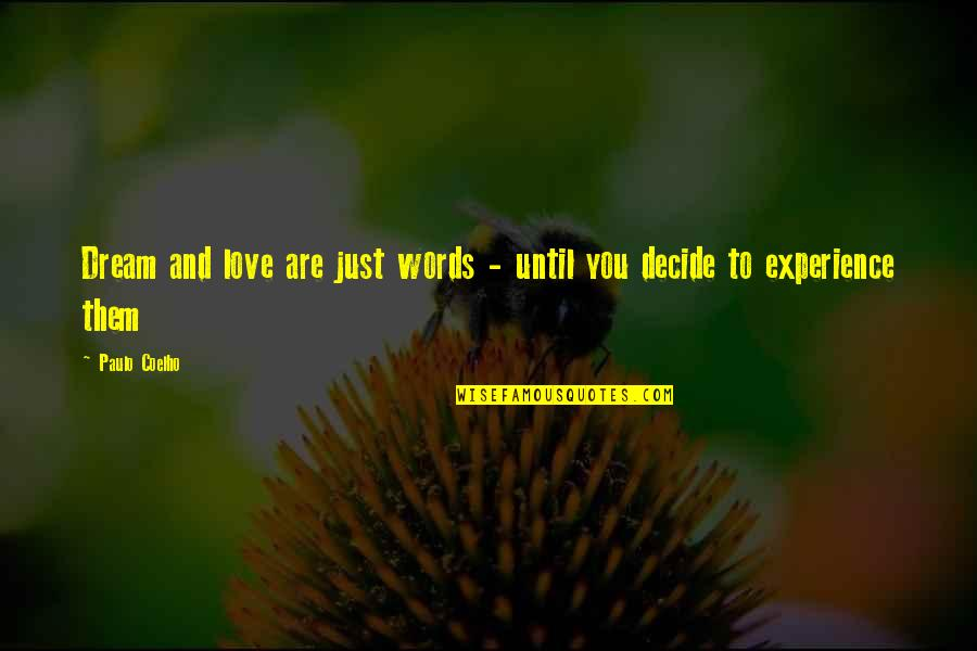 Words Are Just Quotes By Paulo Coelho: Dream and love are just words - until