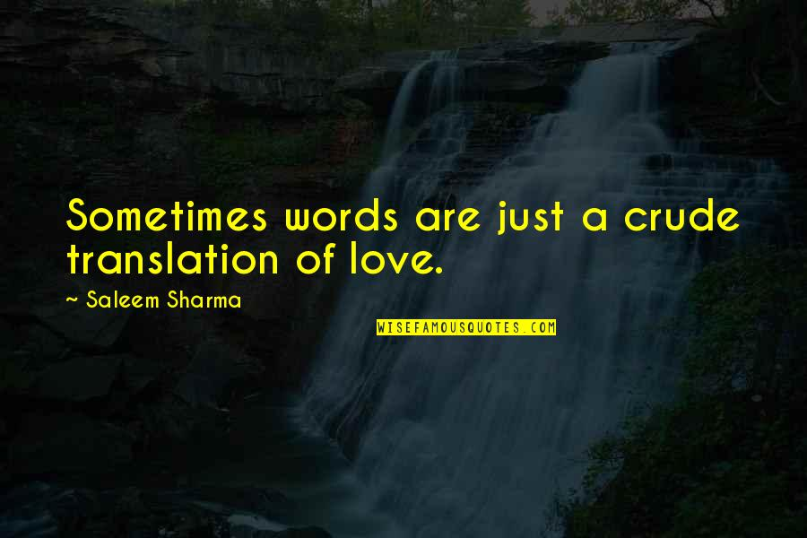 Words Are Just Quotes By Saleem Sharma: Sometimes words are just a crude translation of