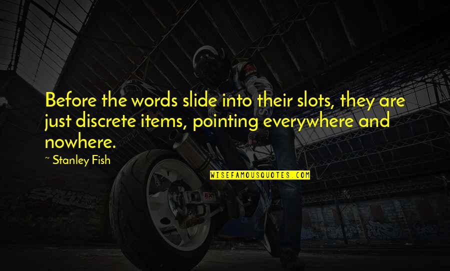 Words Are Just Quotes By Stanley Fish: Before the words slide into their slots, they