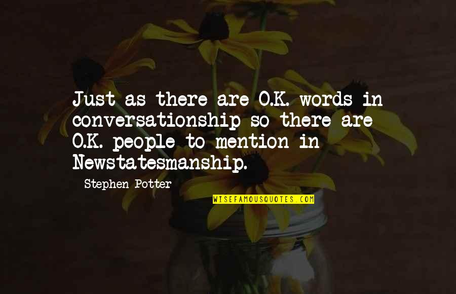 Words Are Just Quotes By Stephen Potter: Just as there are O.K.-words in conversationship so