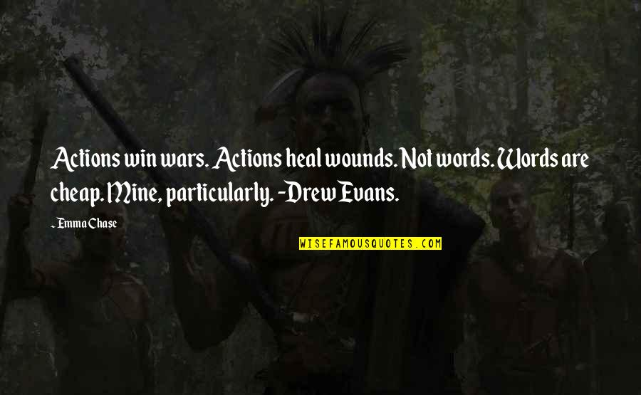 Words Are Not Cheap Quotes By Emma Chase: Actions win wars. Actions heal wounds. Not words.