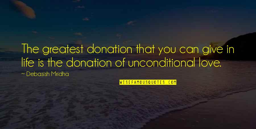 Words Cannot Express Love Quotes By Debasish Mridha: The greatest donation that you can give in