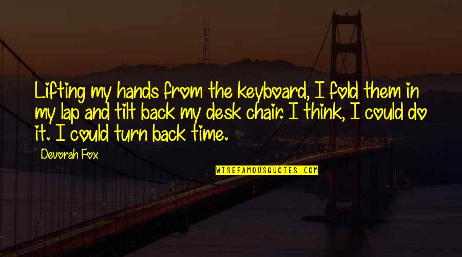 Words Cannot Express Love Quotes By Devorah Fox: Lifting my hands from the keyboard, I fold