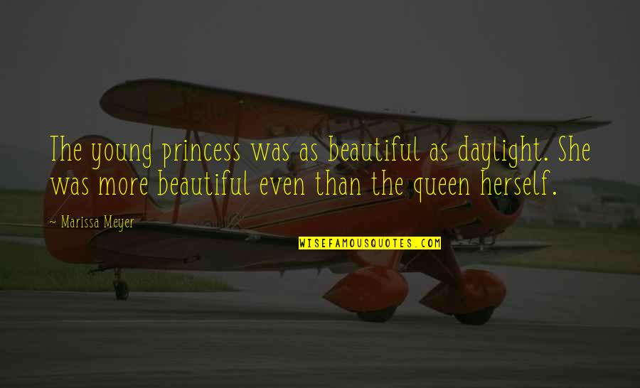 Words Cant Explain What I'm Feeling Quotes By Marissa Meyer: The young princess was as beautiful as daylight.