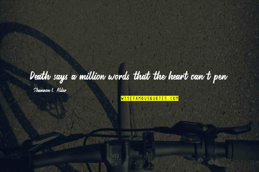 Words For Friends Quotes By Shannon L. Alder: Death says a million words that the heart