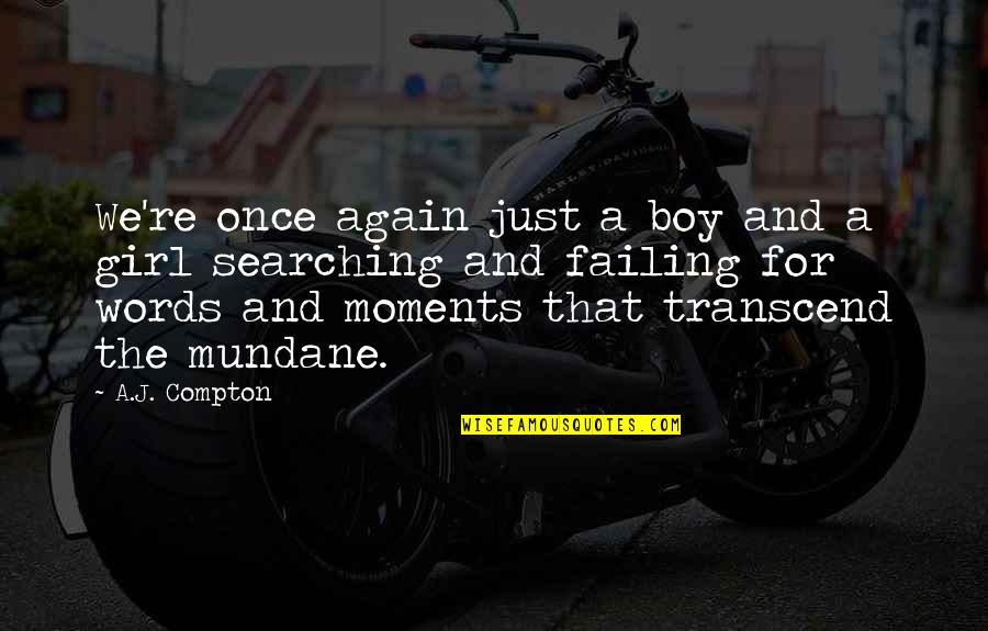 Words For Love Quotes By A.J. Compton: We're once again just a boy and a