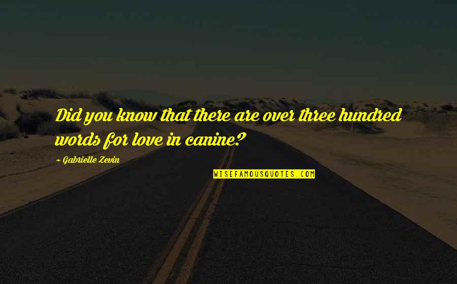 Words For Love Quotes By Gabrielle Zevin: Did you know that there are over three