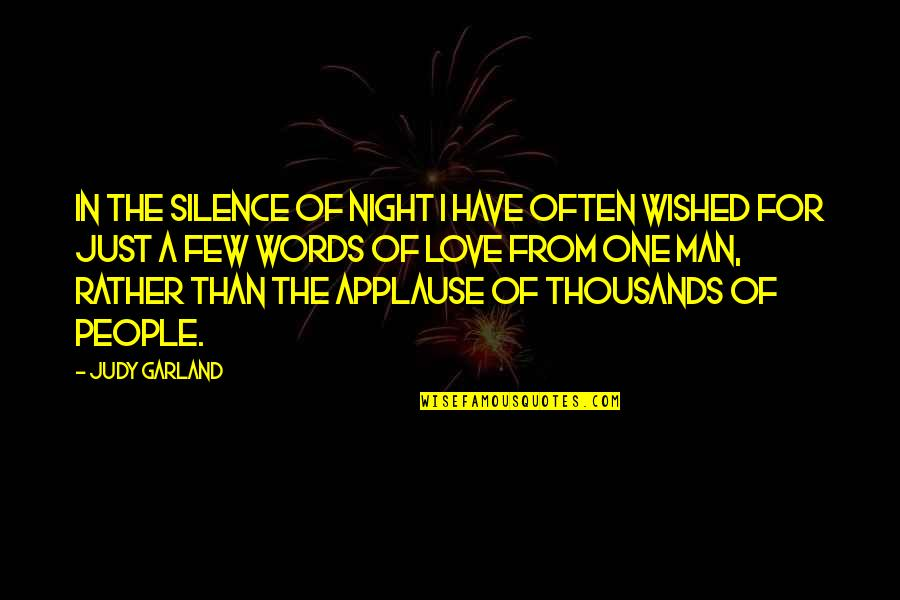 Words For Love Quotes By Judy Garland: In the silence of night I have often