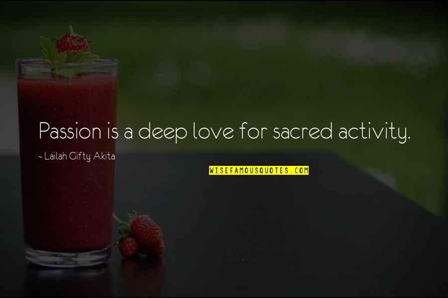 Words For Love Quotes By Lailah Gifty Akita: Passion is a deep love for sacred activity.