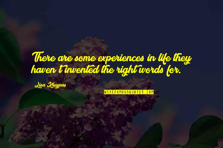 Words For Love Quotes By Lisa Kleypas: There are some experiences in life they haven't
