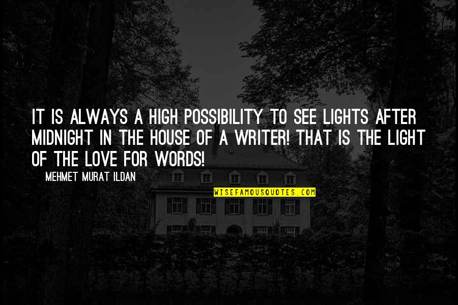Words For Love Quotes By Mehmet Murat Ildan: It is always a high possibility to see