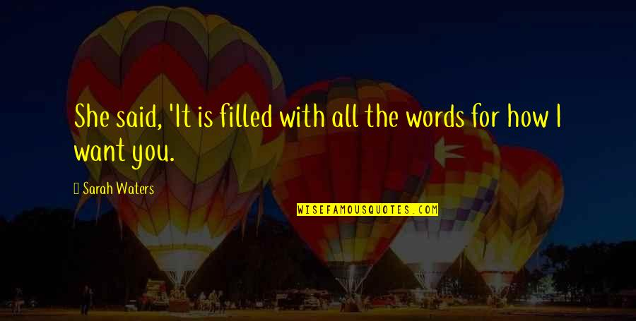Words For Love Quotes By Sarah Waters: She said, 'It is filled with all the