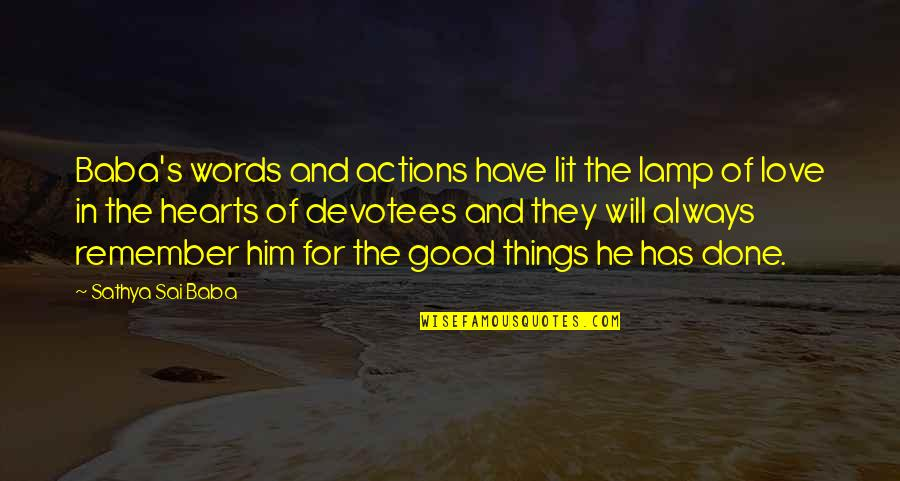 Words For Love Quotes By Sathya Sai Baba: Baba's words and actions have lit the lamp