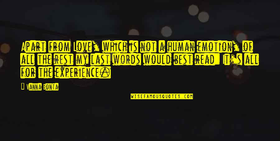 Words For Love Quotes By Vanna Bonta: Apart from Love, which is not a human