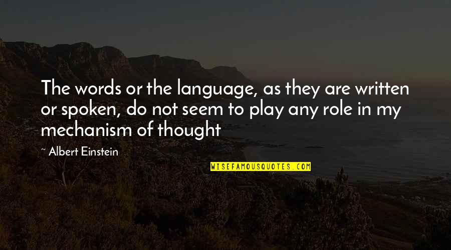Words Not Spoken Quotes By Albert Einstein: The words or the language, as they are