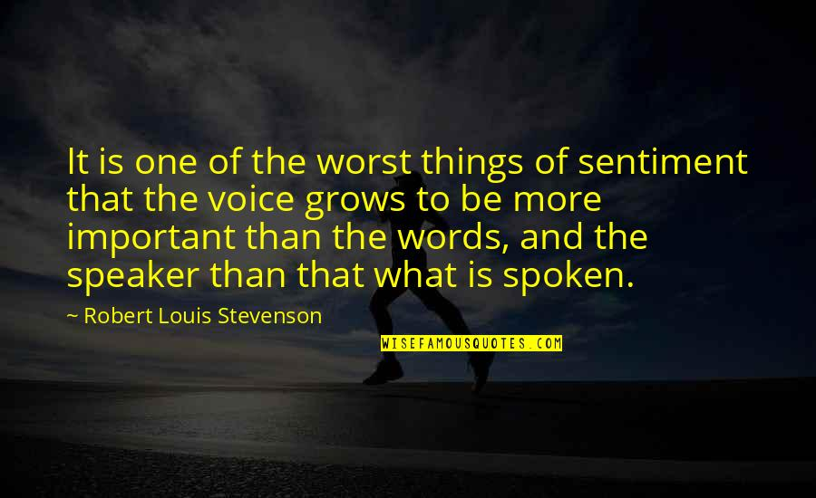 Words Not Spoken Quotes By Robert Louis Stevenson: It is one of the worst things of