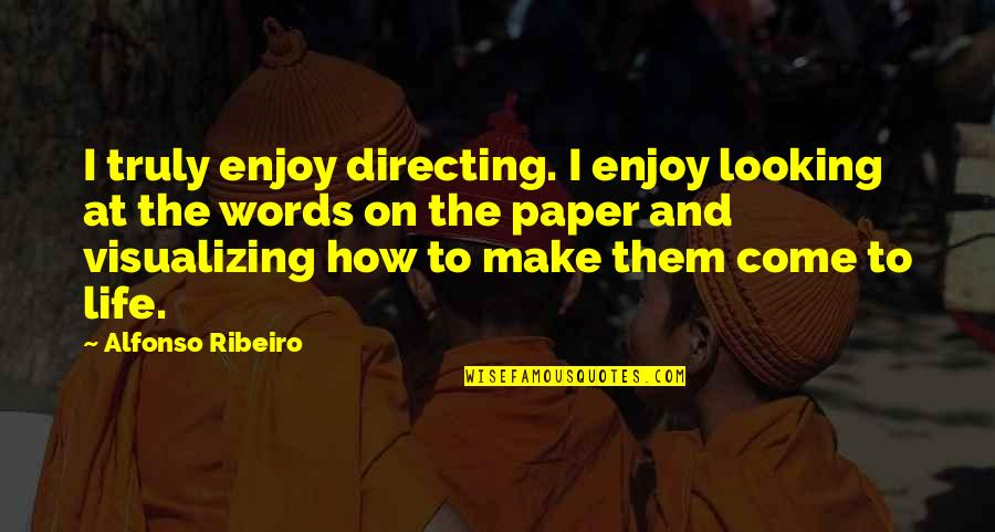 Words On Paper Quotes By Alfonso Ribeiro: I truly enjoy directing. I enjoy looking at