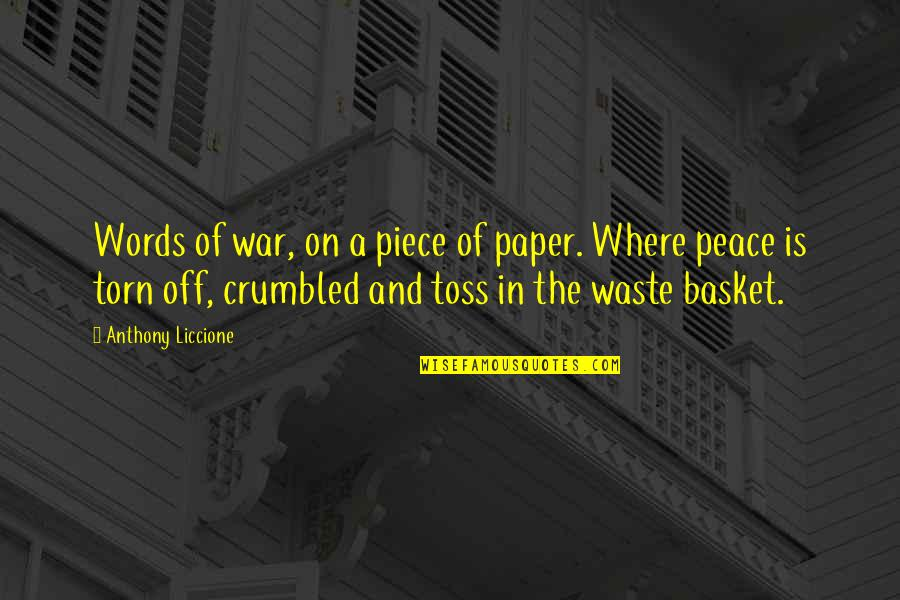 Words On Paper Quotes By Anthony Liccione: Words of war, on a piece of paper.