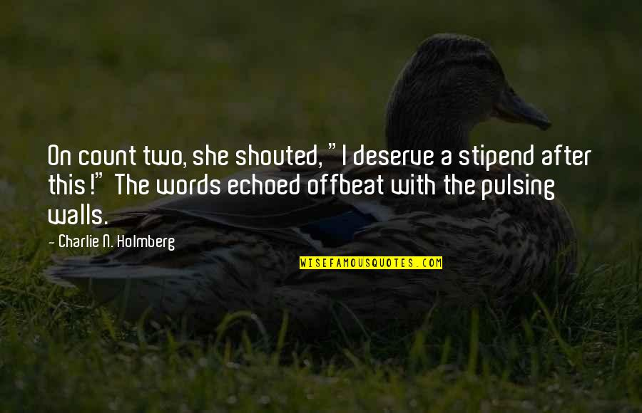 "Words On Paper Quotes By Charlie N. Holmberg: On count two, she shouted, ""I deserve a"