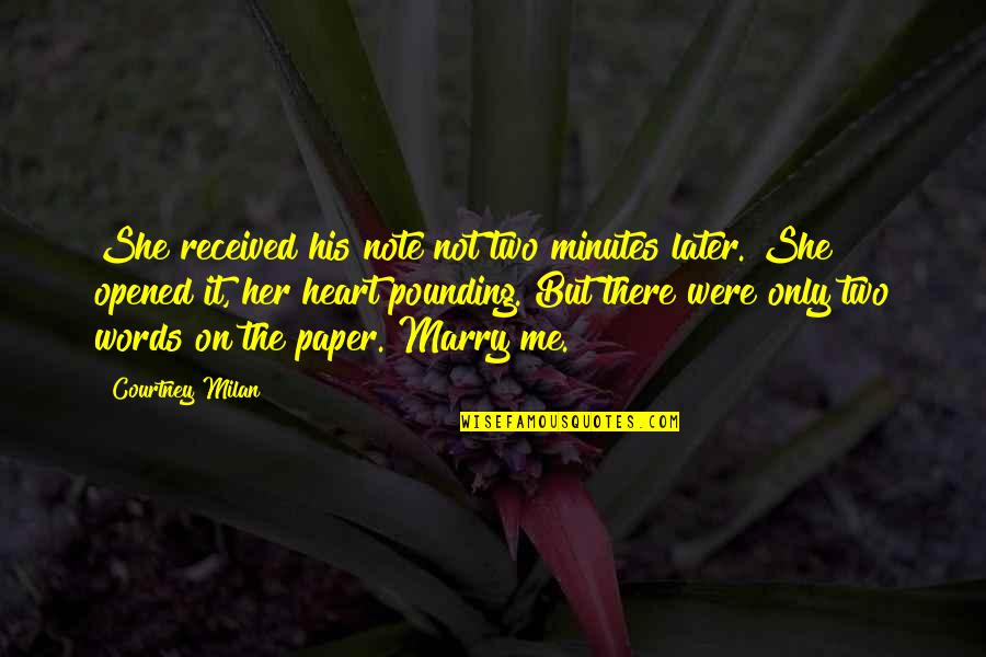 Words On Paper Quotes By Courtney Milan: She received his note not two minutes later.