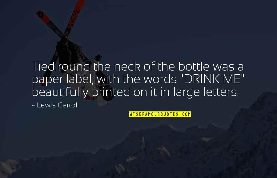 Words On Paper Quotes By Lewis Carroll: Tied round the neck of the bottle was