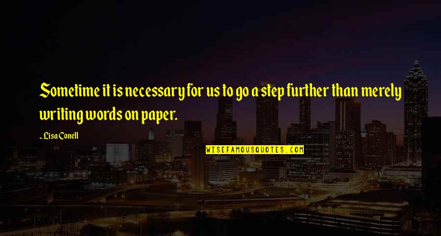 Words On Paper Quotes By Lisa Conell: Sometime it is necessary for us to go
