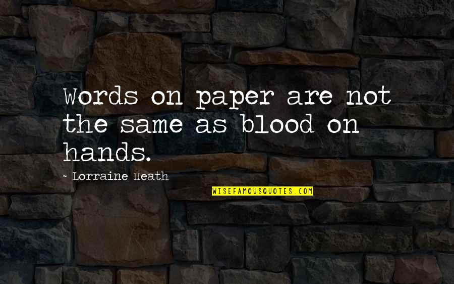 Words On Paper Quotes By Lorraine Heath: Words on paper are not the same as