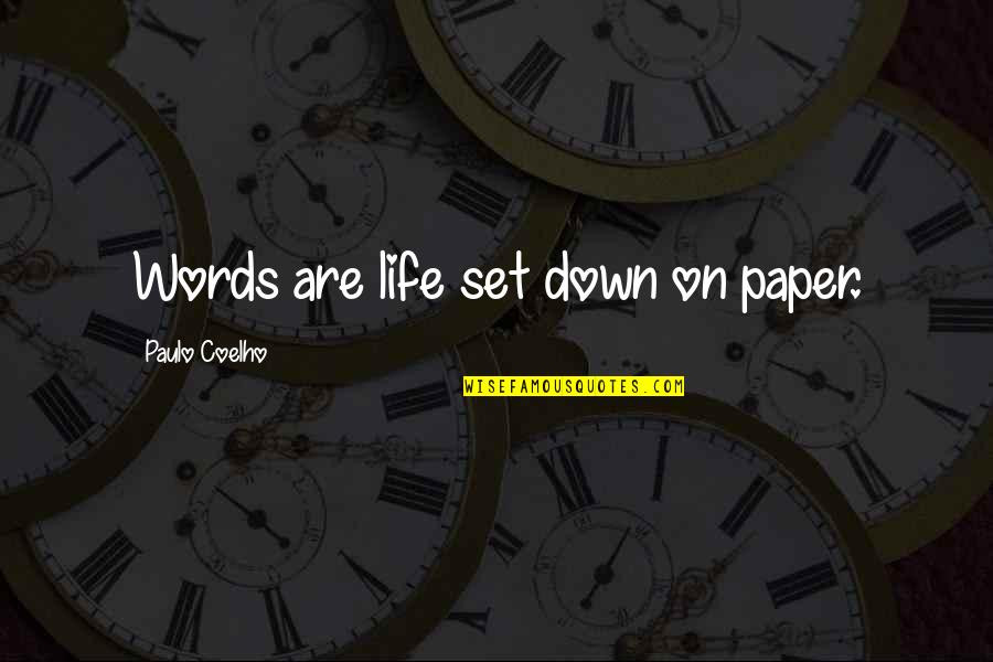 Words On Paper Quotes By Paulo Coelho: Words are life set down on paper.