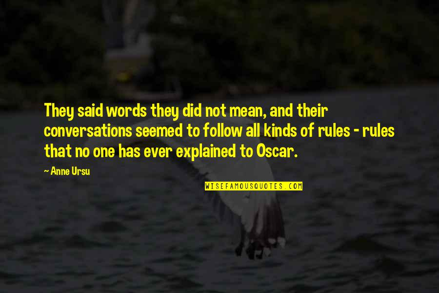 Words That Mean Quotes By Anne Ursu: They said words they did not mean, and