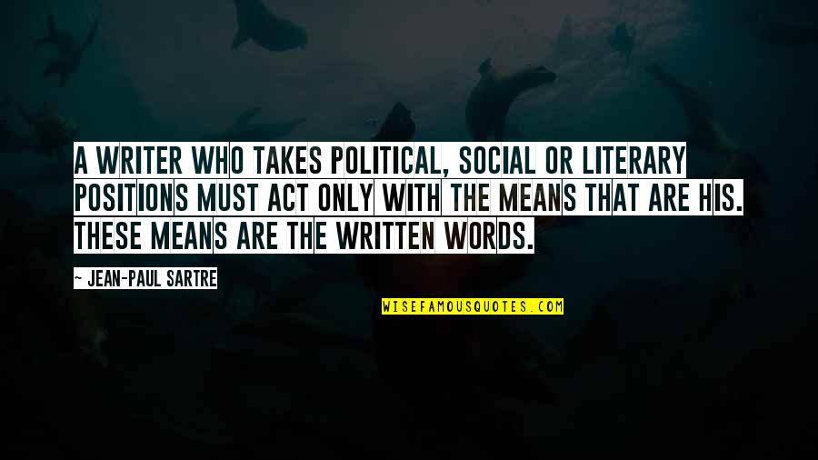 Words That Mean Quotes By Jean-Paul Sartre: A writer who takes political, social or literary