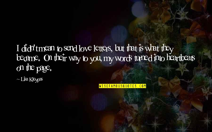 Words That Mean Quotes By Lisa Kleypas: I didn't mean to send love letters, but