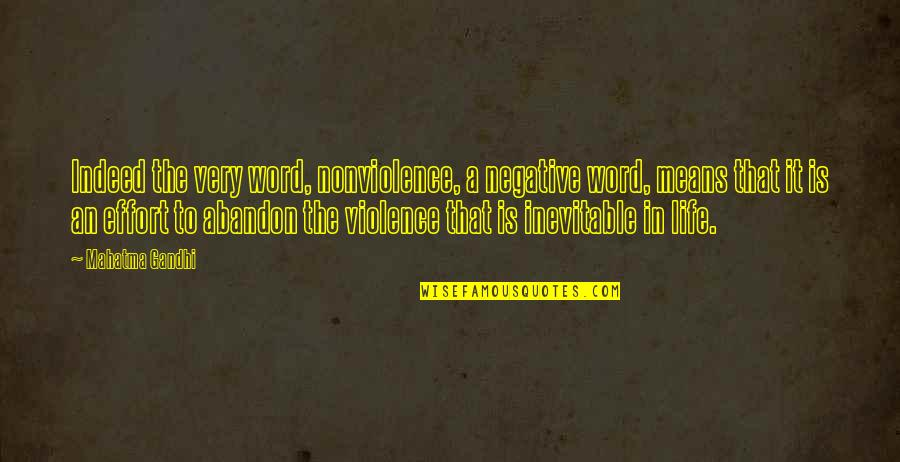 Words That Mean Quotes By Mahatma Gandhi: Indeed the very word, nonviolence, a negative word,