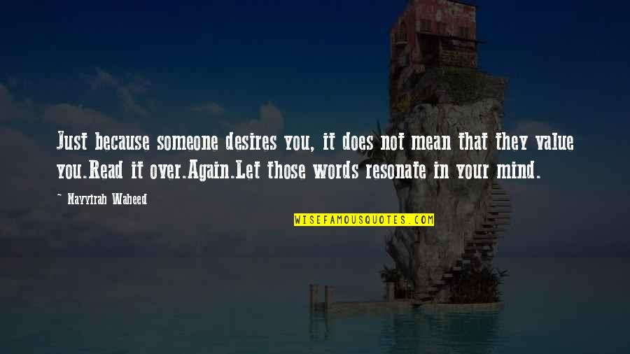Words That Mean Quotes By Nayyirah Waheed: Just because someone desires you, it does not