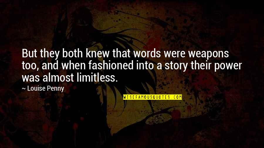 Words Weapons Quotes By Louise Penny: But they both knew that words were weapons