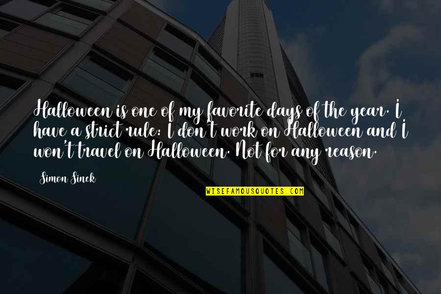 Work And Travel Quotes By Simon Sinek: Halloween is one of my favorite days of