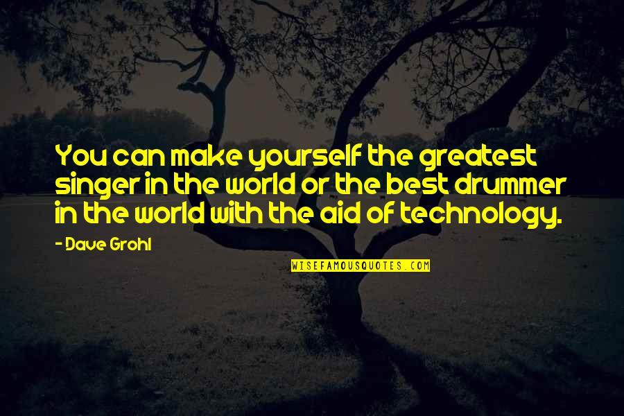 Work Ethic Attitude Quotes By Dave Grohl: You can make yourself the greatest singer in