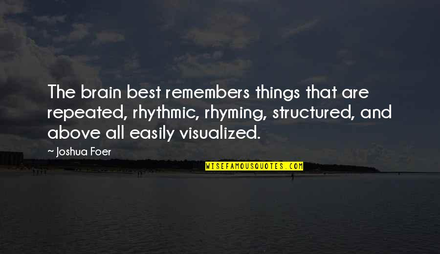 Work Ethic Attitude Quotes By Joshua Foer: The brain best remembers things that are repeated,