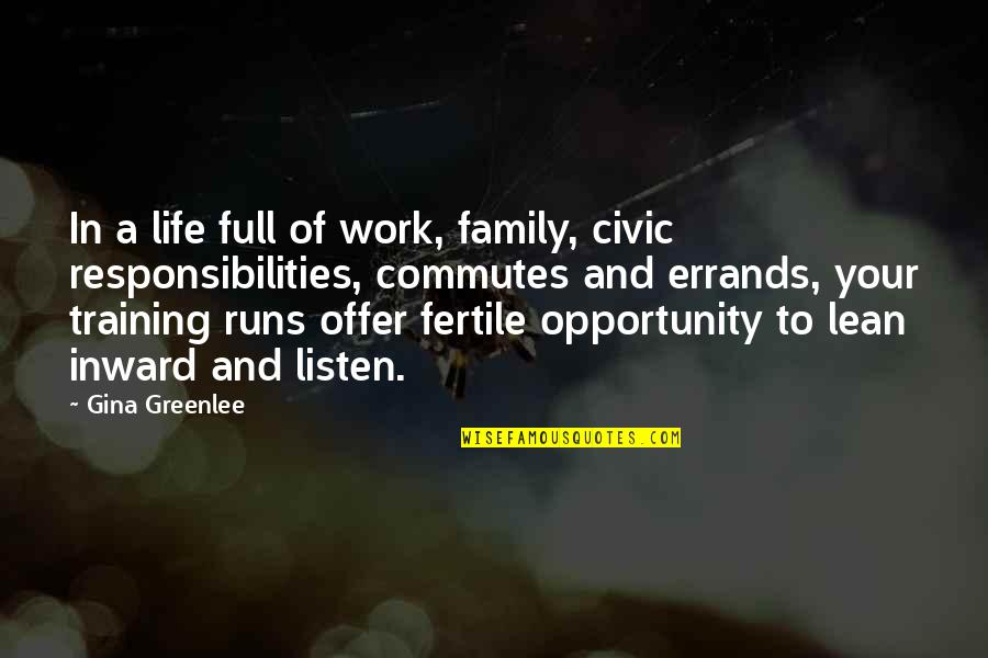 Work For Family Quotes By Gina Greenlee: In a life full of work, family, civic