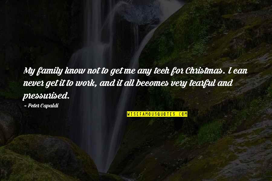 Work For Family Quotes By Peter Capaldi: My family know not to get me any