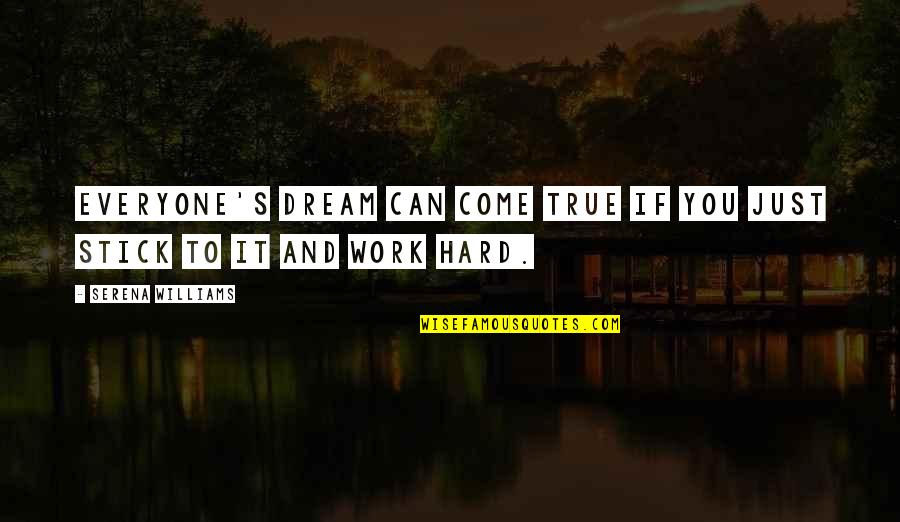 Work Hard For Your Dream Quotes By Serena Williams: Everyone's dream can come true if you just