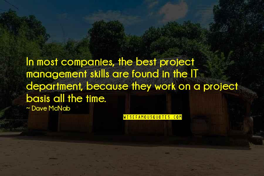 Work Quotes By Dave McNab: In most companies, the best project management skills