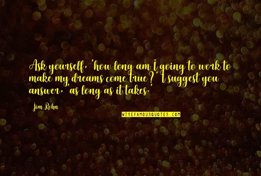 Work Quotes By Jim Rohn: Ask yourself, 'how long am I going to