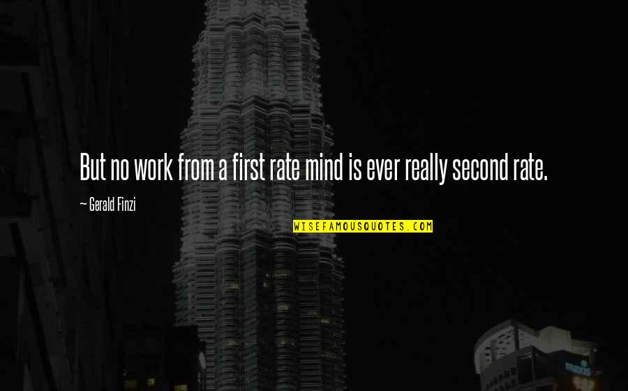 Work Rate Quotes By Gerald Finzi: But no work from a first rate mind