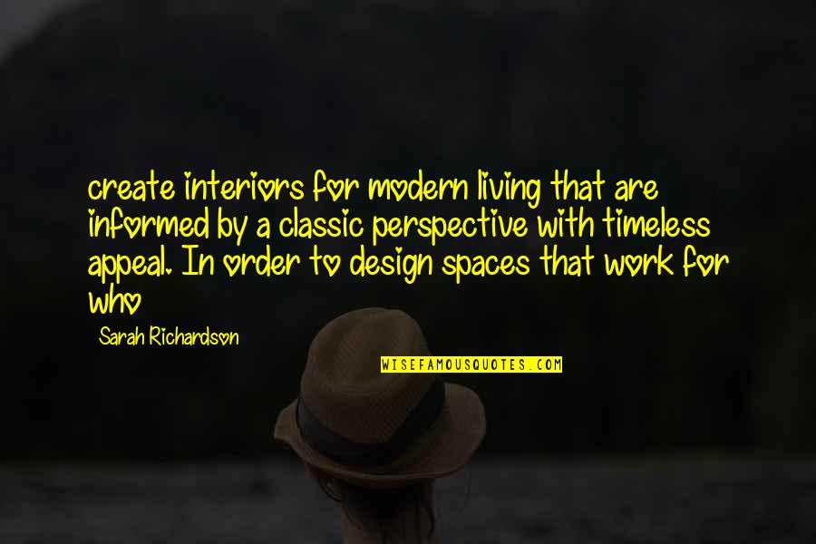 Work Spaces Quotes By Sarah Richardson: create interiors for modern living that are informed