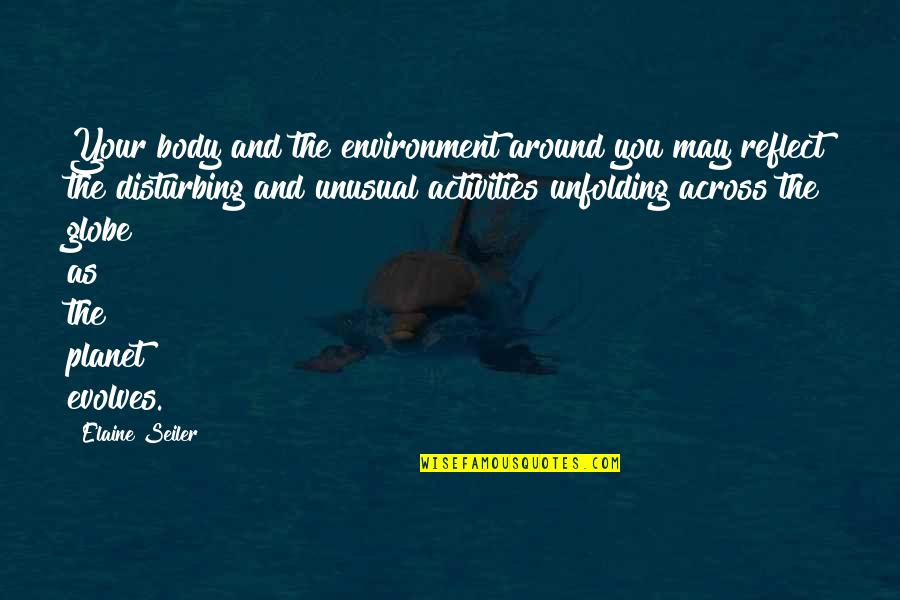 Workbook Quotes By Elaine Seiler: Your body and the environment around you may