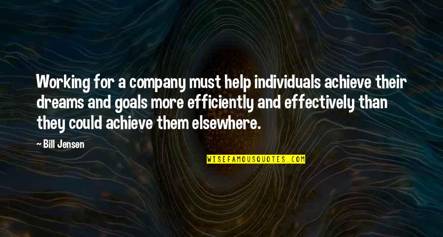 Working For Your Goals Quotes By Bill Jensen: Working for a company must help individuals achieve