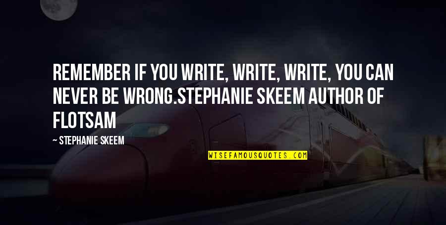 Working For Your Goals Quotes By Stephanie Skeem: Remember if you write, write, write, you can
