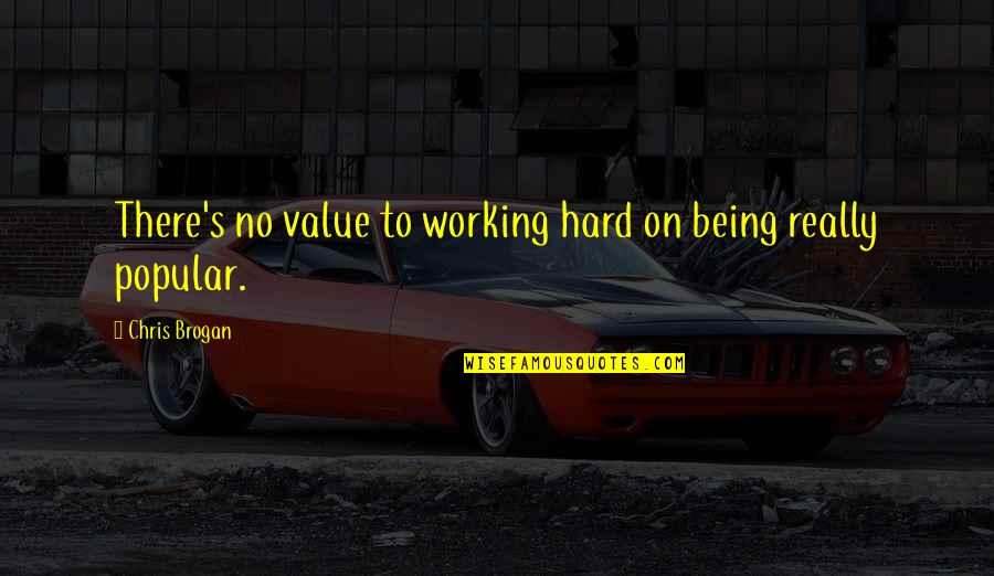 Working Hard Quotes By Chris Brogan: There's no value to working hard on being