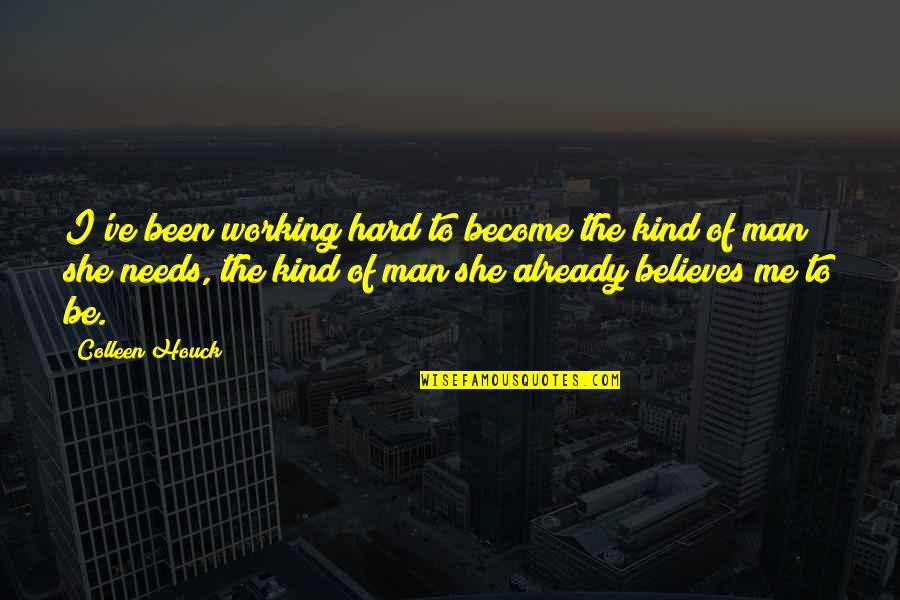 Working Hard Quotes By Colleen Houck: I've been working hard to become the kind